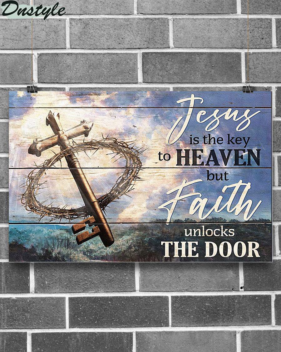 Jesus is the key to heaven but faith unlock the door poster 1