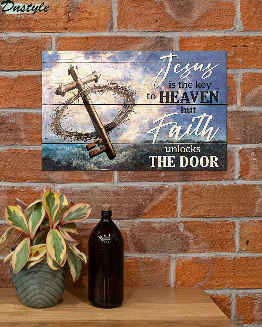 Jesus is the key to heaven but faith unlock the door poster 2