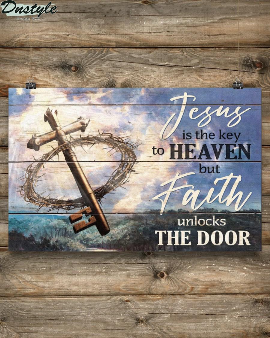 Jesus is the key to heaven but faith unlock the door poster 3