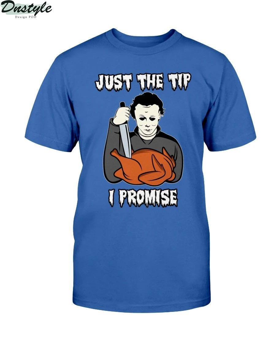 Michael Myers just the tip I promise shirt 2