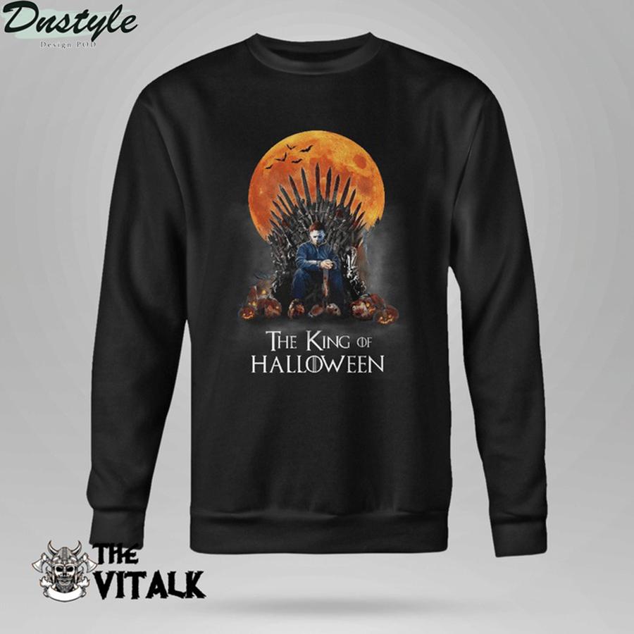 Michael myers the king of halloween sweatshirt
