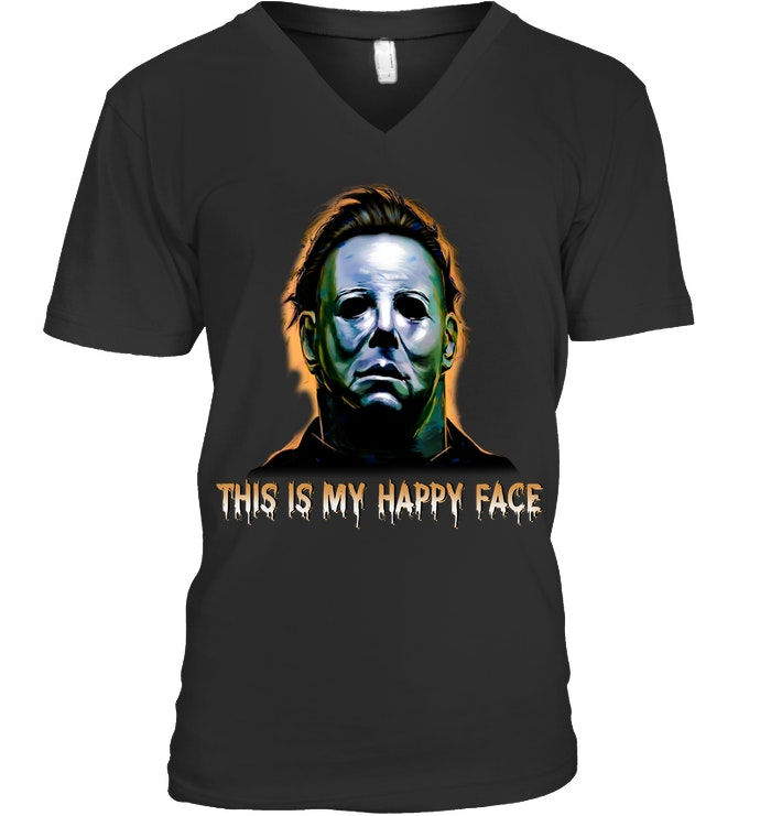 Michael myers this is my happy face halloween v-neck