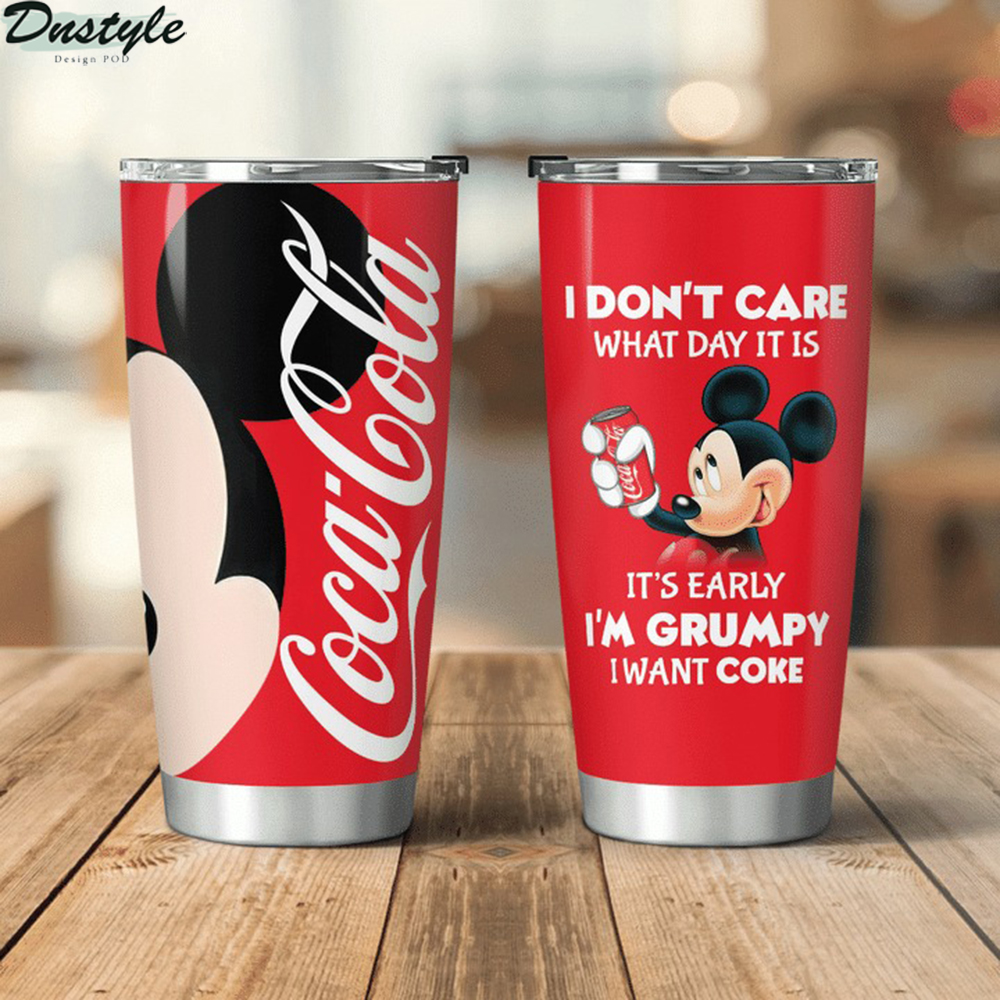 Mickey I don't care what day it is Coca cola tumbler