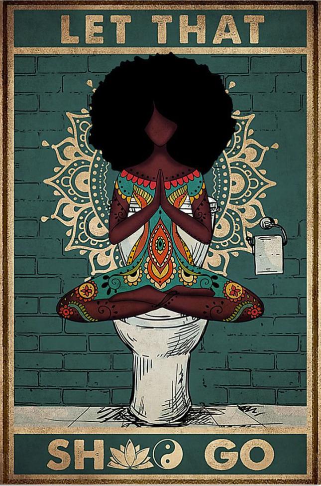 Namaste girl let that shit go poster