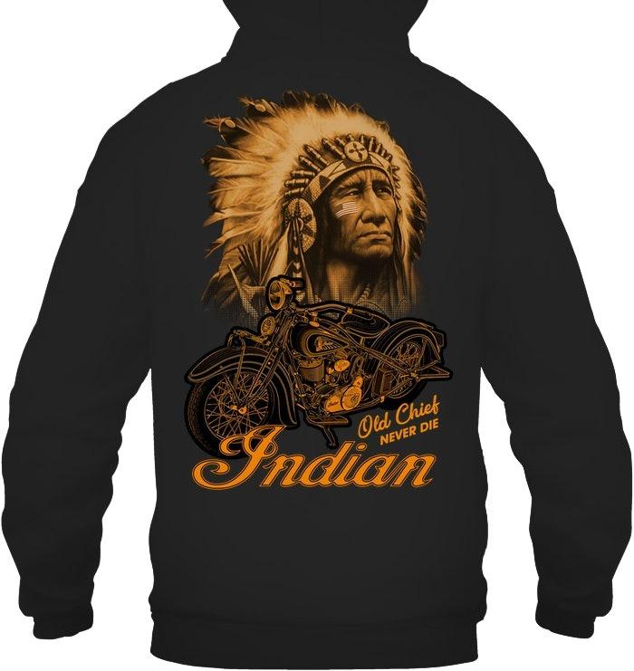 Native indian old chief never die hoodie