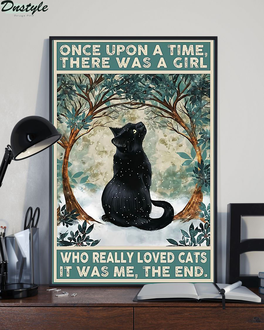 Once upon a time there was a girl who really loved cat it was me the end poster