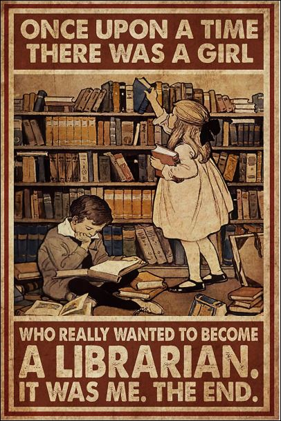 Once upon a time there was a girl who really wanted to become a librarian poster
