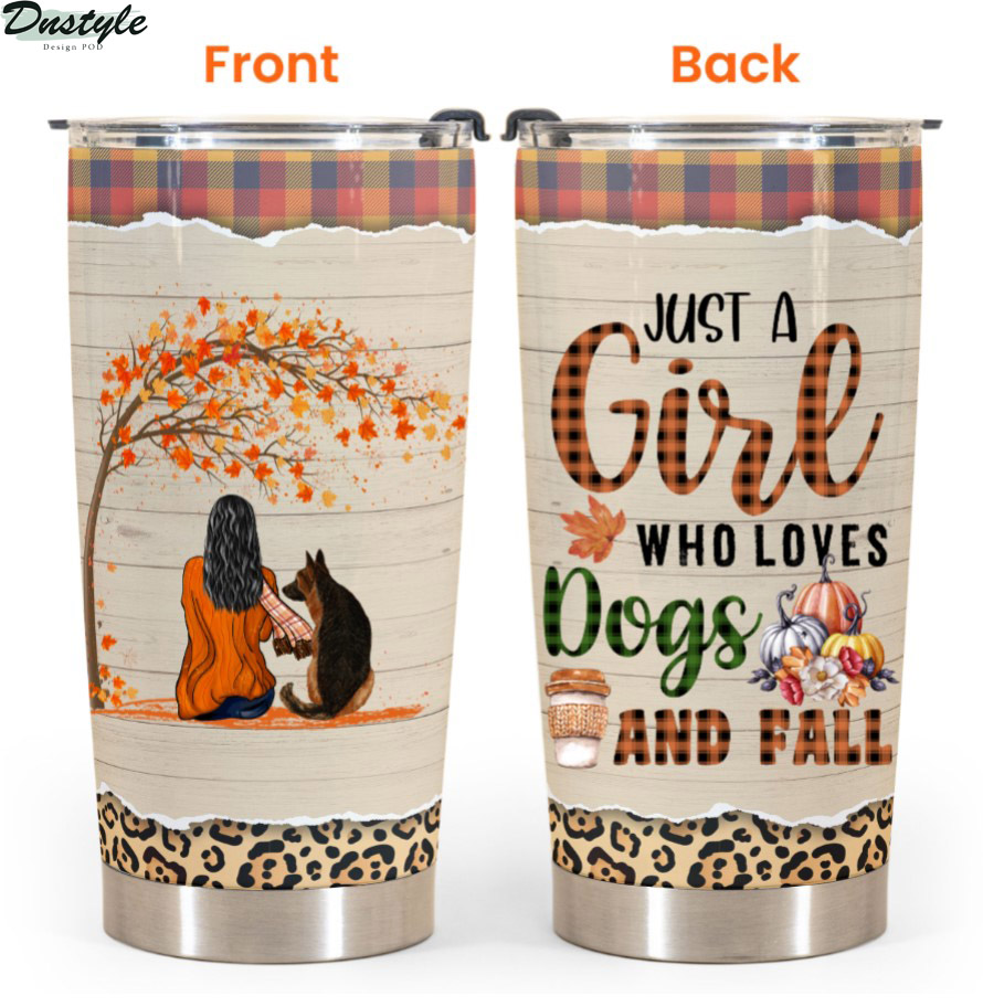 Personalized German Shepherd Just A Girl Who Loves Dogs And Fall Tumbler