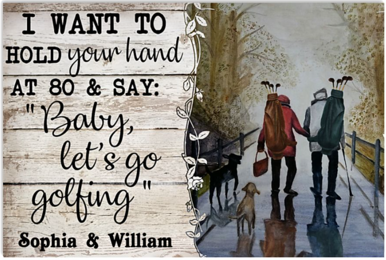 Personalized I want to hold your hand at 80 and sad baby let's go golfing poster