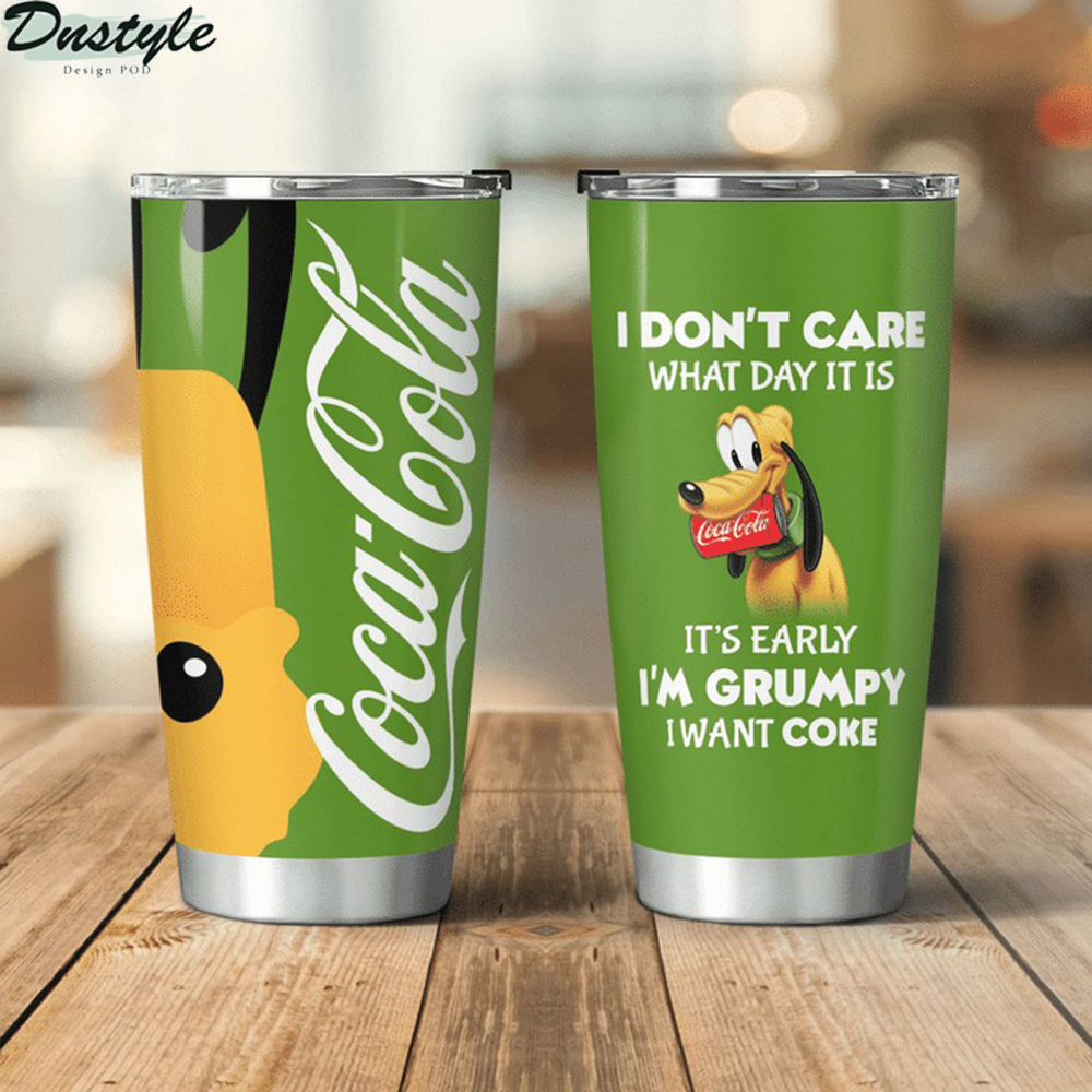 Pluto disney I don't care what day it is Coca cola tumbler
