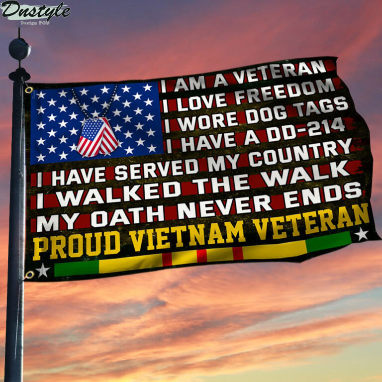 Proud vietnam veteran I am a veteran I love freedom I walked the walk flag