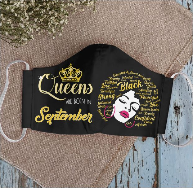Queens are born in September face mask