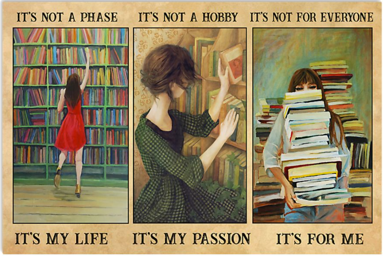 Reading book It's not a phase it's my life it's not a hobby it's my passion poster