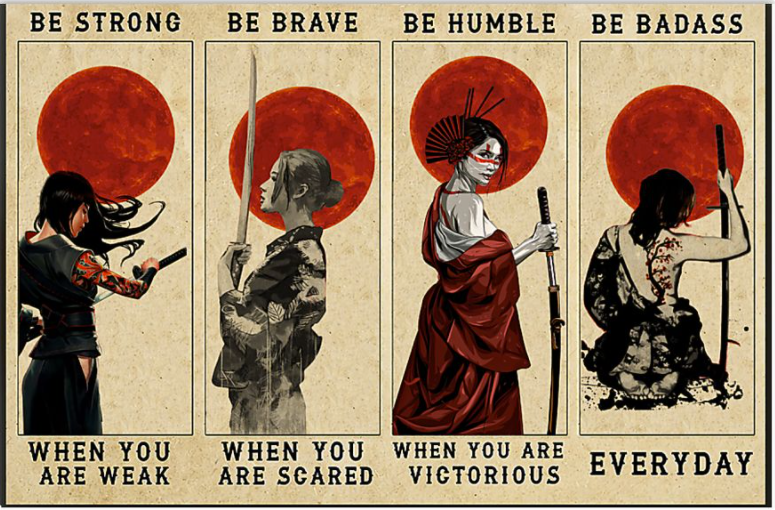 Samurai girl be strong when you are weak be brave when you are scared poster