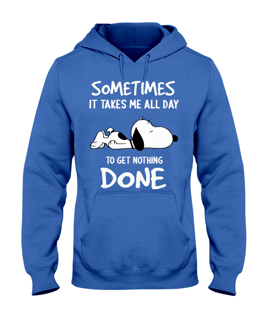 Snoopy sometimes it takes me all day to get nothing done hoodie