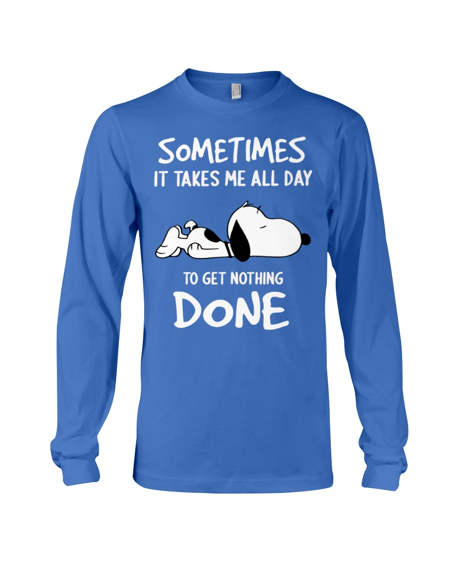 Snoopy sometimes it takes me all day to get nothing done long sleeve