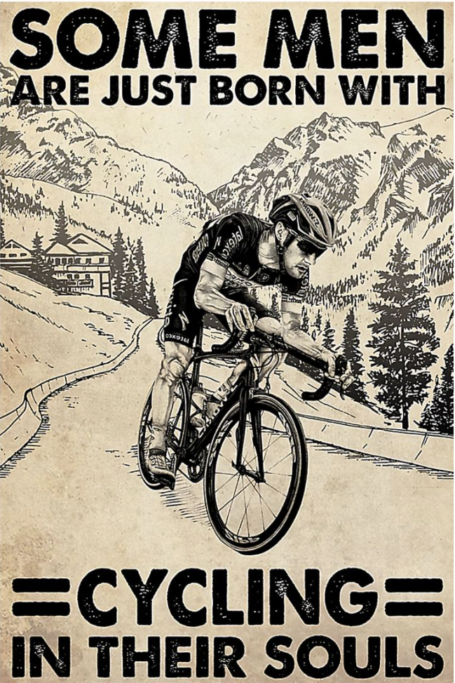 Some men are just born with cycling in their souls poster