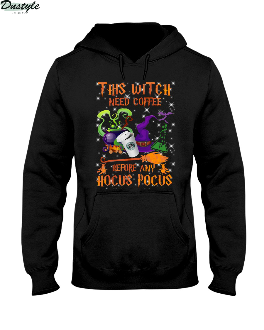 Starbucks coffee this witch need coffee before any Hocus Pocus hoodie