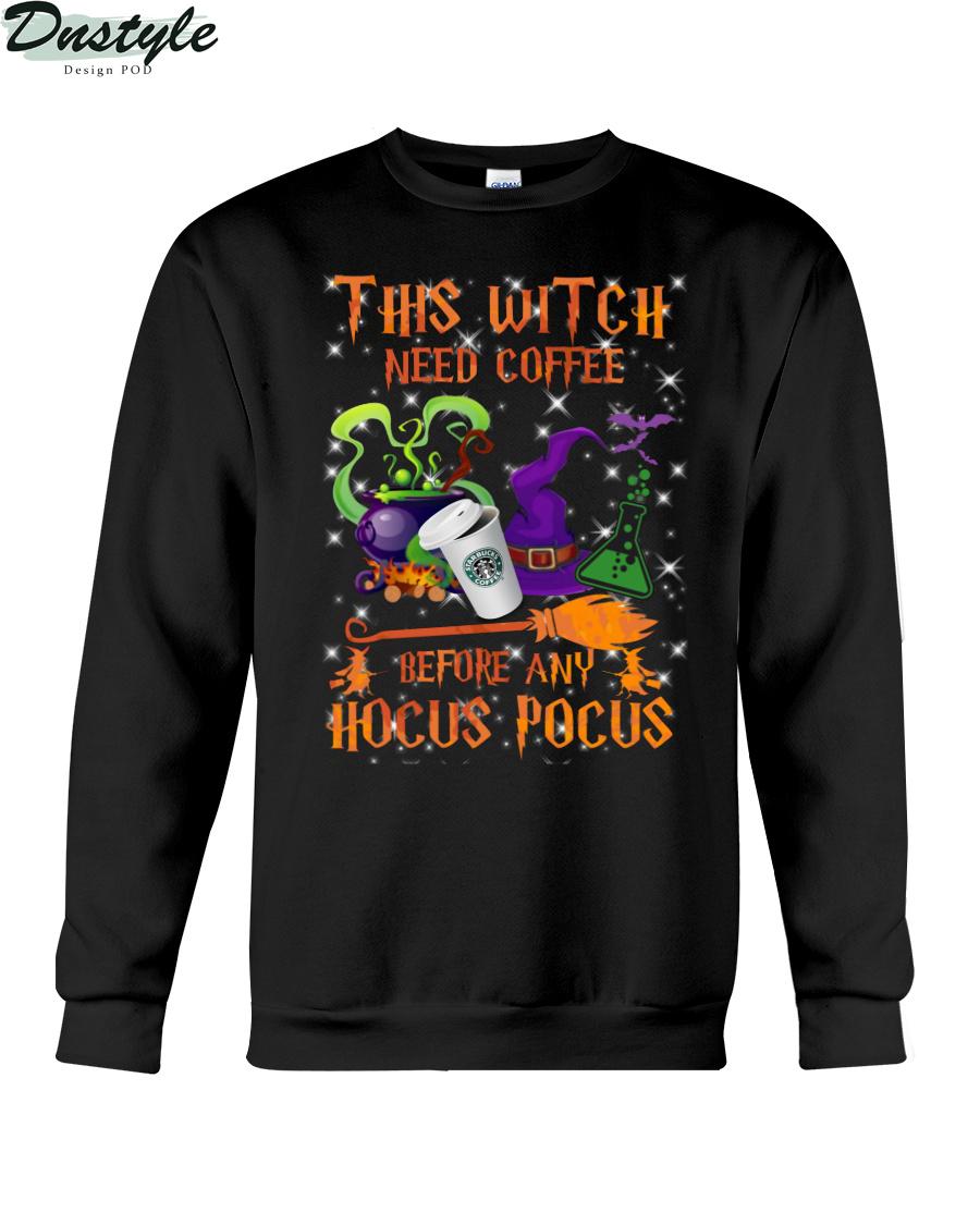 Starbucks coffee this witch need coffee before any Hocus Pocus sweatshirt