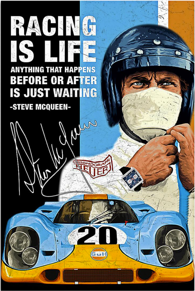 Steve Mcqueen Racing is life anything that happens before or after is just waiting poster