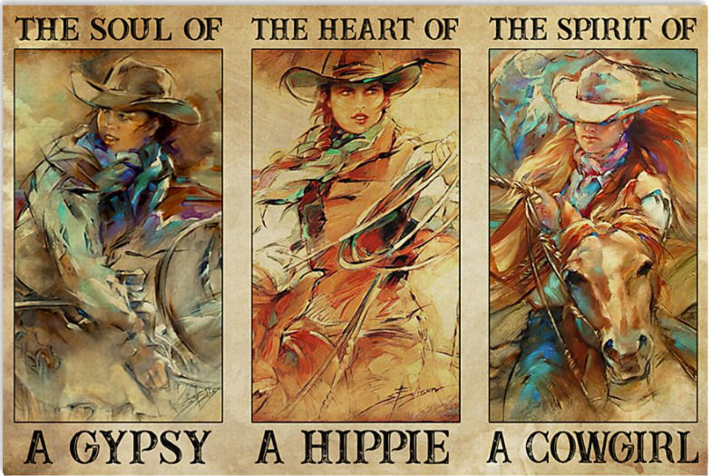 The soul of a gypsy the heart of the hippie the spirit of a cowgirl poster