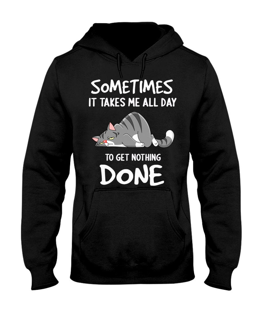Tired cat sometimes it takes me all day to get nothing done hoodie