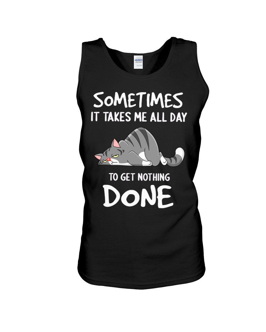 Tired cat sometimes it takes me all day to get nothing done tank top