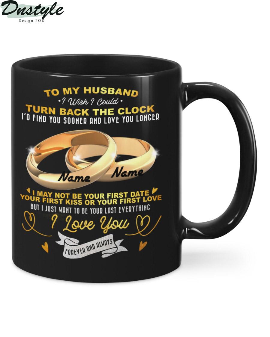 To my husband I wish I could turn back the clock couple ring peronalized mug