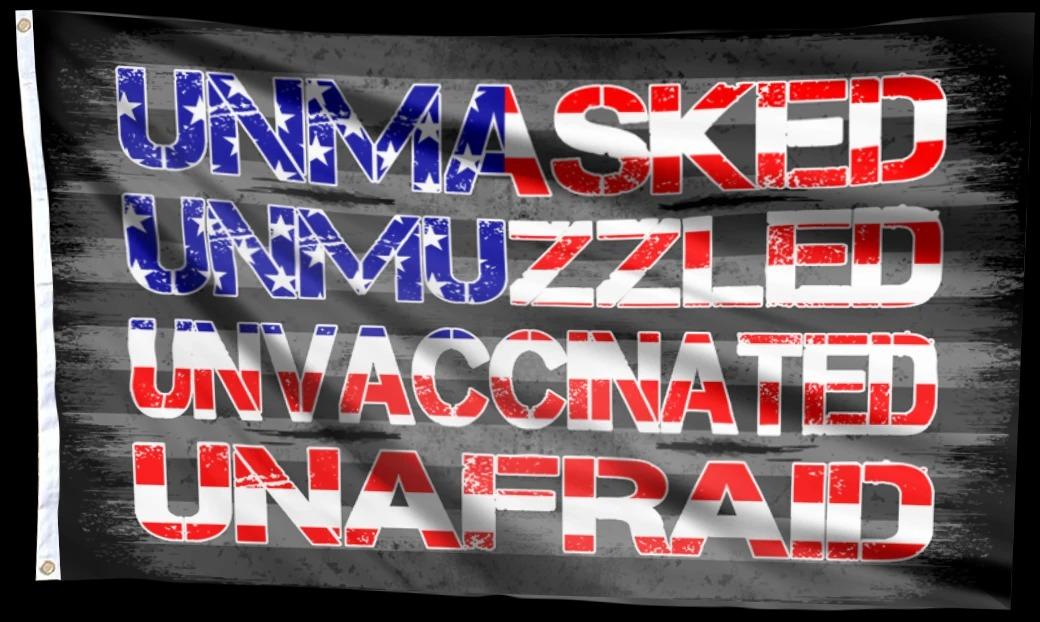 Unmasked unmuzzled unvaccinated unafraid flag 1