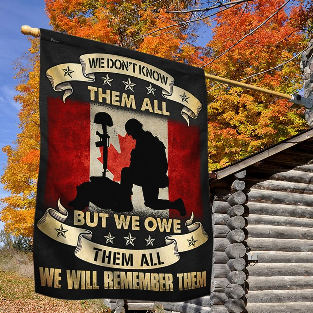 Veteran Canadian We Don't Know Them All But We Owe Them All Flag 1