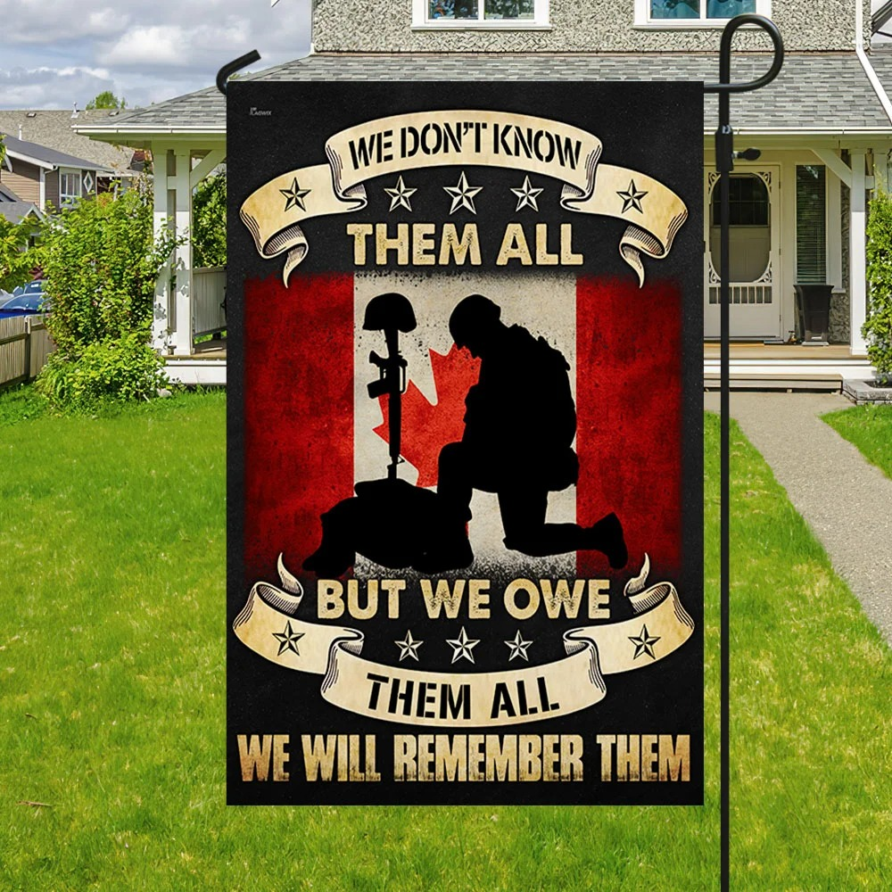Veteran Canadian We Don't Know Them All But We Owe Them All Flag 2