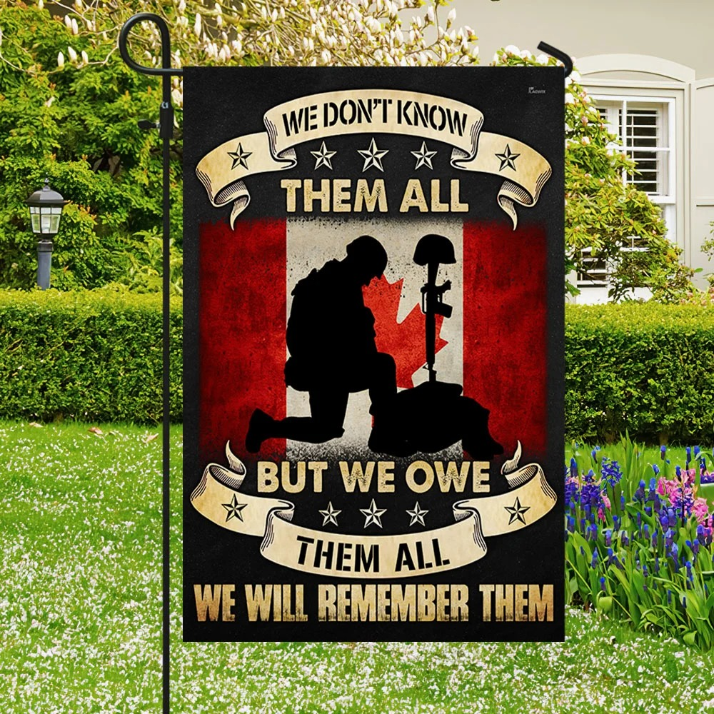 Veteran Canadian We Don't Know Them All But We Owe Them All Flag 3