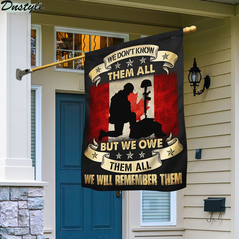 Veteran Canadian We Don't Know Them All But We Owe Them All Flag