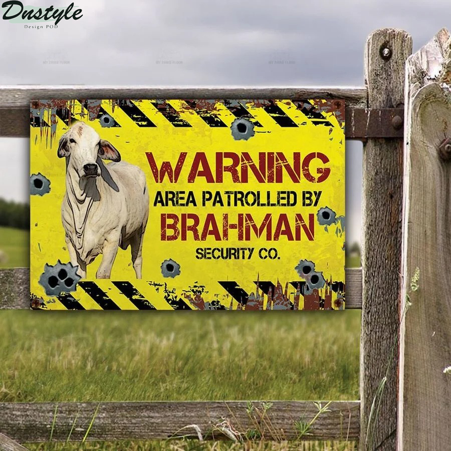 Warning area patrolled by Brahman Cattle security co metal sign