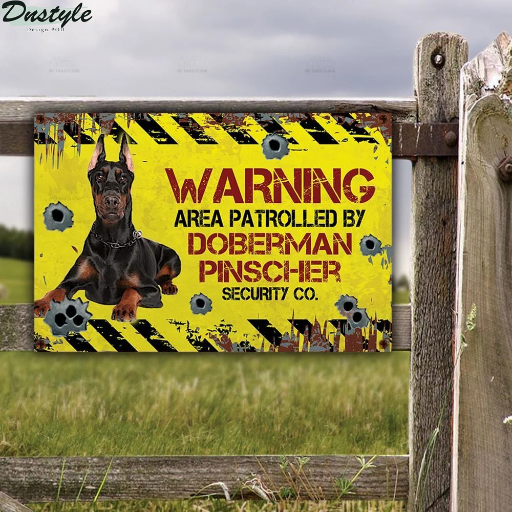 Warning area patrolled by Doberman Pinscher security co metal sign