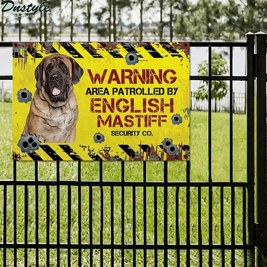 Warning area patrolled by English Mastiff security co metal sign