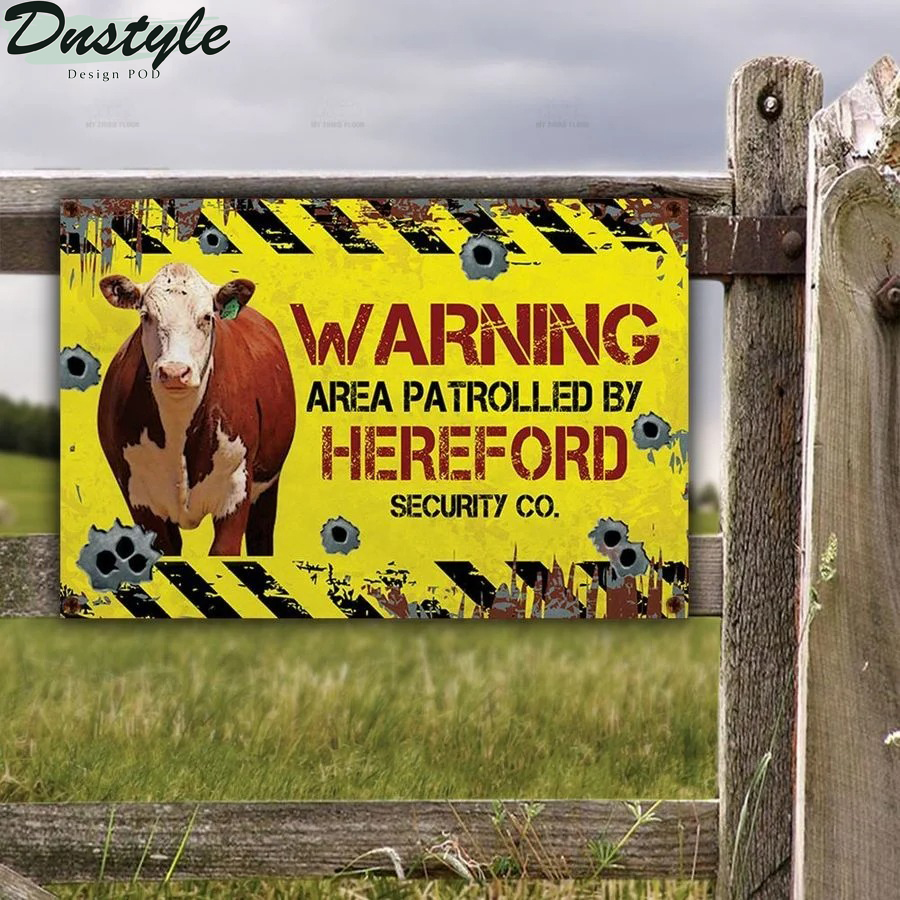 Warning area patrolled by Hereford Cattle security co metal sign