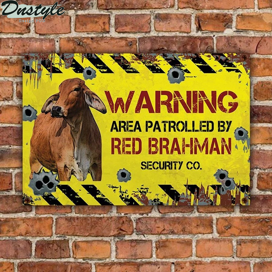 Warning area patrolled by Red Brahman security co metal sign 1