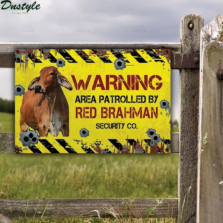 Warning area patrolled by Red Brahman security co metal sign