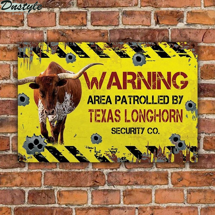 Warning area patrolled by Texas Longhorn security co metal sign 1