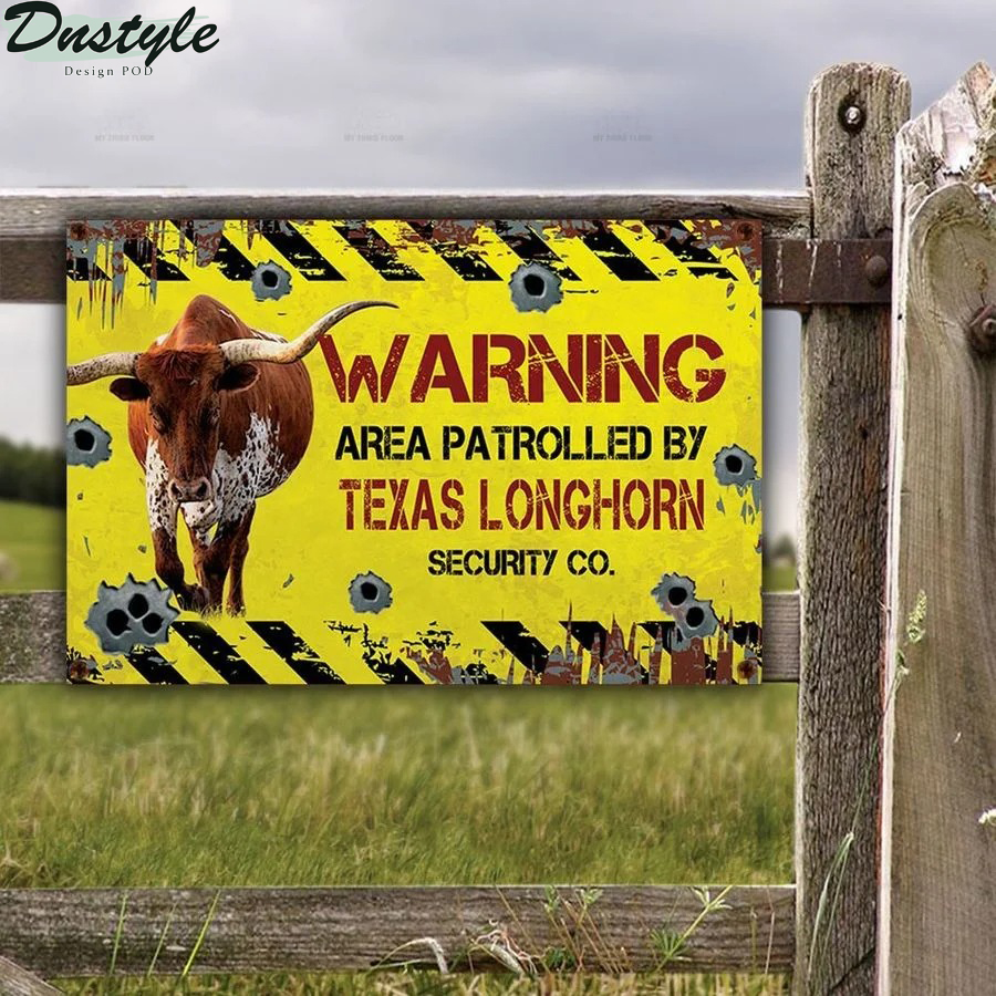 Warning area patrolled by Texas Longhorn security co metal sign