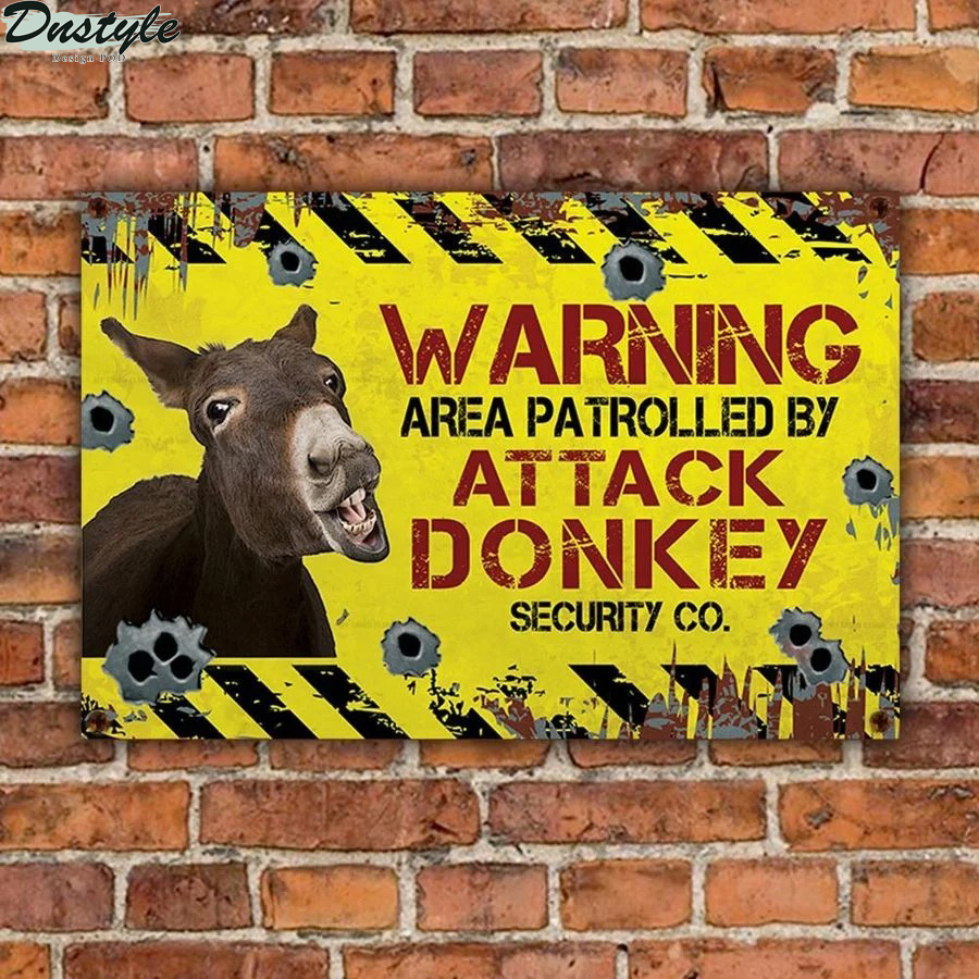 Warning area patrolled by attack donkey security co metal sign 1