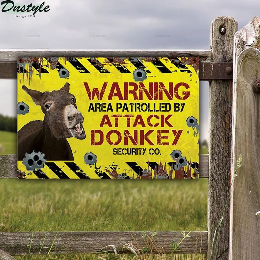 Warning area patrolled by attack donkey security co metal sign