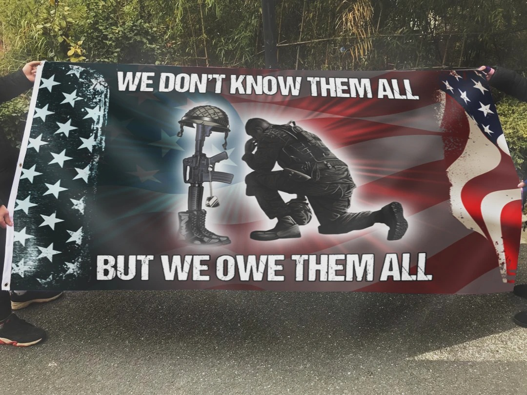 We Don't Know Them All But We Owe Them All Flag 2
