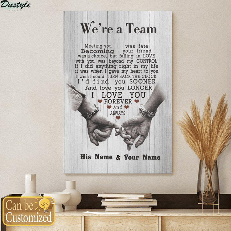 We're a team couple having a date husband and wife custom name canvas 1