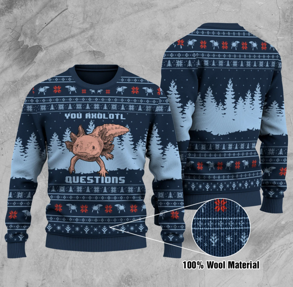 You axolotl questions ugly sweater