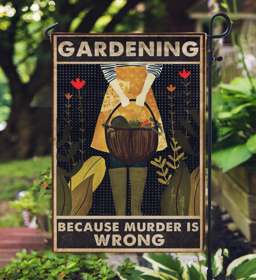 Gardening because murder is wrong flag
