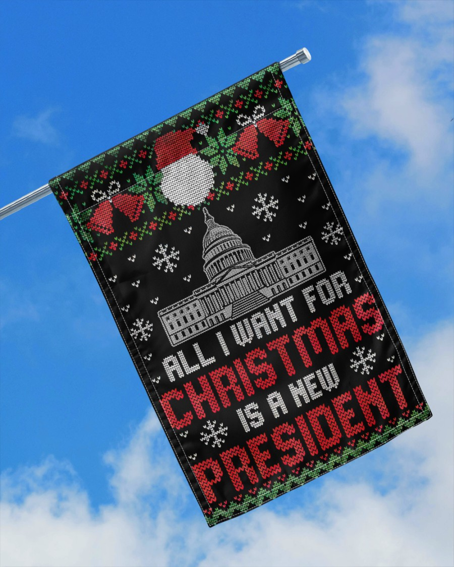 All I want for christmas is a new president flag 4