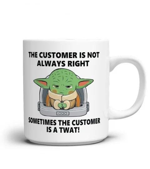 Baby yoda the customer is not always right the customer is not always right mug 1