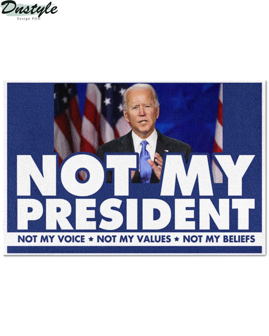 Biden not my president not my voice not my values not my beliefs doormat